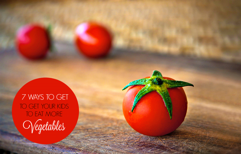 7 Proven Ways to Get Your Kids to Eat More Vegetables! #tips