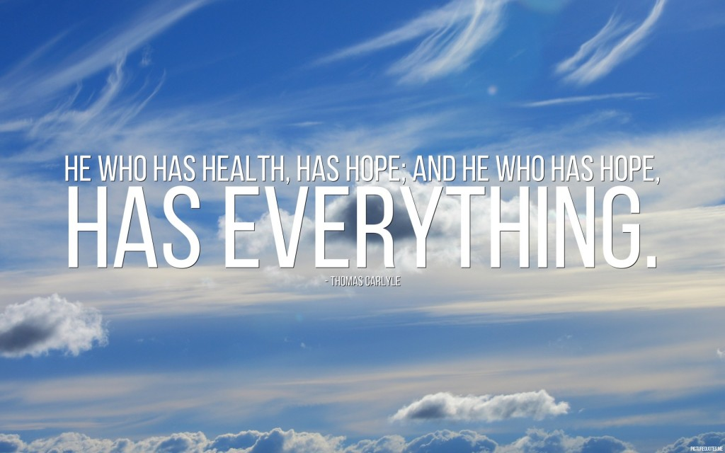 he_who_has_health__has_hope__and_he_who_has_hope__has_everything