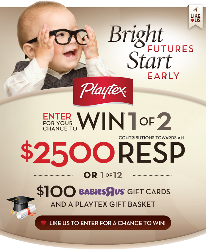 Bright Futures Start Early: Enter the Playtex Babies R Us Contest for a Chance to Win a $2,500 RESP!