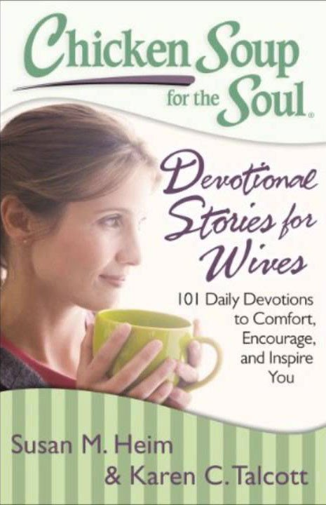 Chicken Soup for the Soul: Devotional Stories for Wives. Stories to Comfort. Inspire and Encourage! [Giveaway]