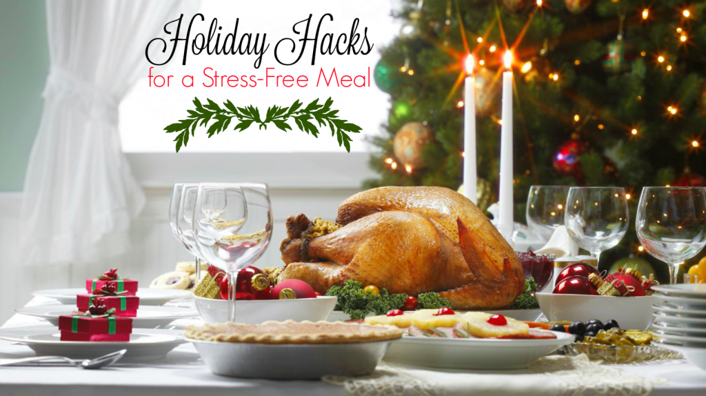 Holiday Hacks for Stress Free Meal