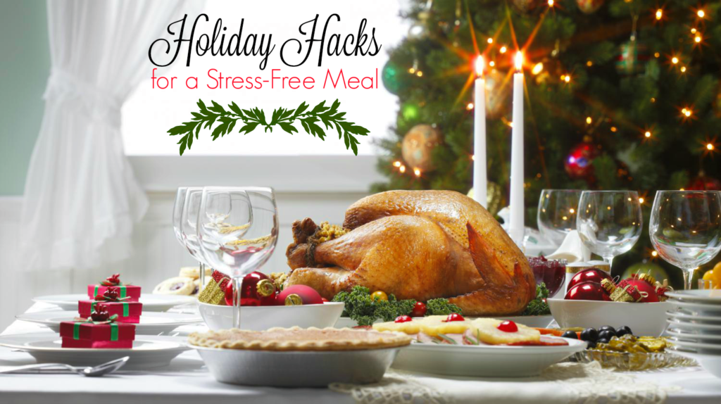 6 Holiday Hacks for a Stress-Free Meal. #tips