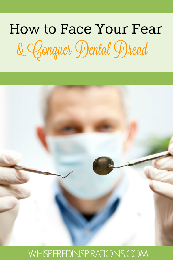 How to Face Your Fear and Conquer Dental Dread! #tips
