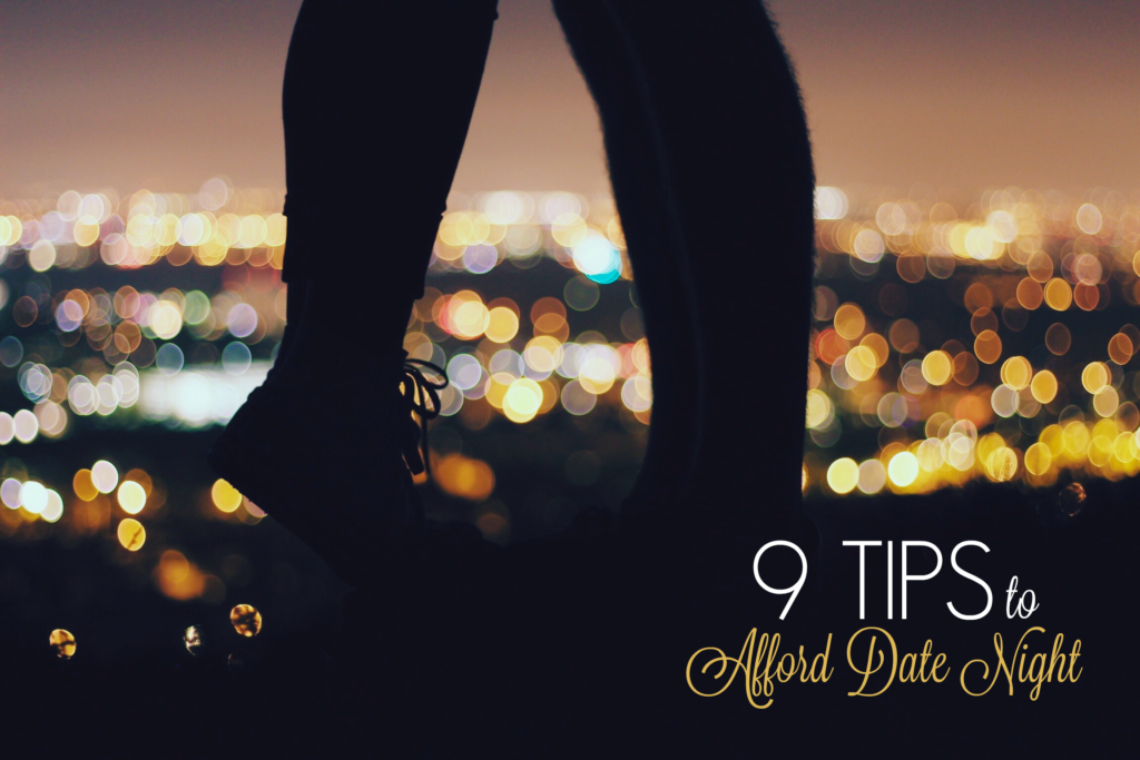 Be Smart, Not Cheap. 9 Tips to Afford Date Night! #MoneyWiseMoms