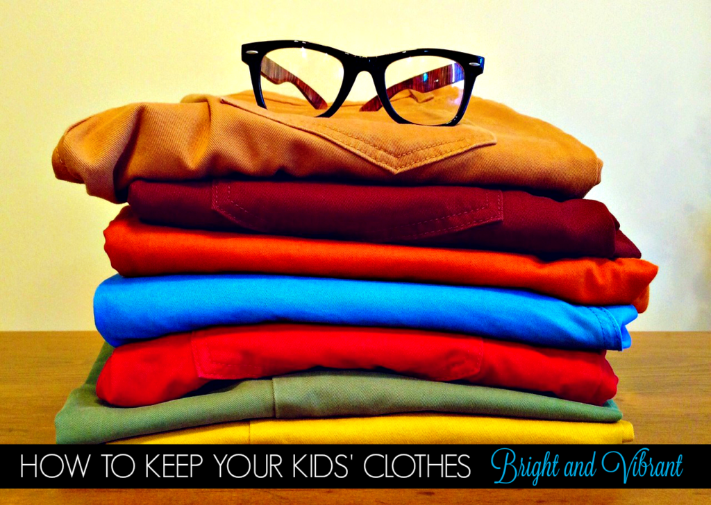 How to Keep Your Kids' Clothes Bright & Vibrant! #tips