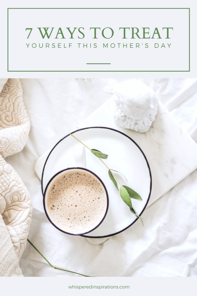 """Bed with latte and plate, white sheets, and a blanket. A banner above reads, """"7 Ways to Treat Yourself During Mother's Day."""""""