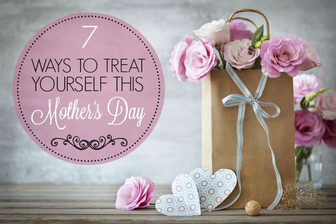 7 Ways to Treat Yourself This Mother's Day + Giveaway! #HPTreatsMoms