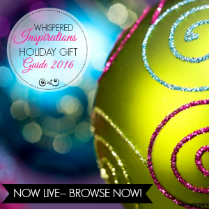 Whispered Inspirations Holiday Gift Guide!