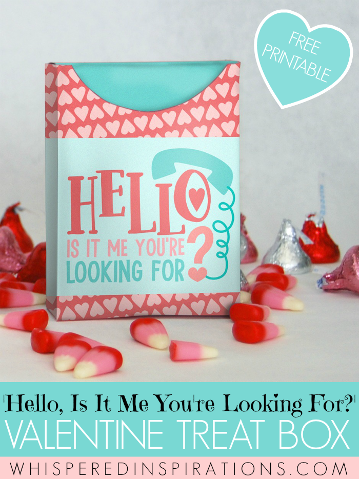 FREE 'Hello, Is It Me You're Looking For?' Valentine's Day Treat Box Printable! #ValentinesDay