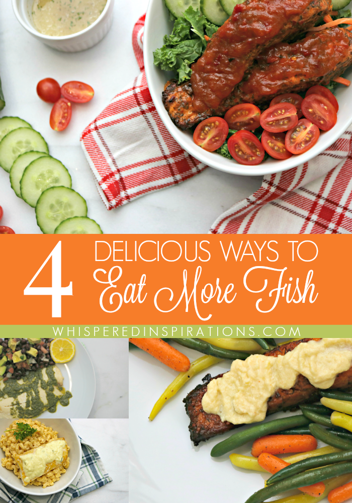 4 Delicious Ways to Eat More Fish!