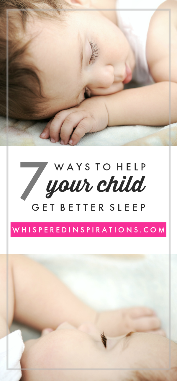 """A picture of a baby sleeping and a banner in the middle that reads, """"7 ways to help your child get better sleep"""" and another picture is below of the same baby sleeping."""