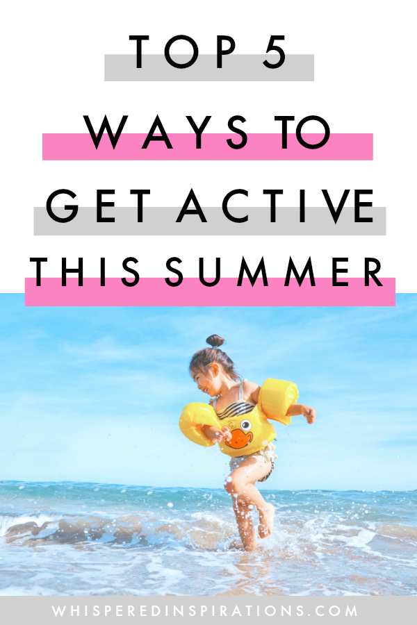 6 Ways to Get Outside & Get Active this Summer!