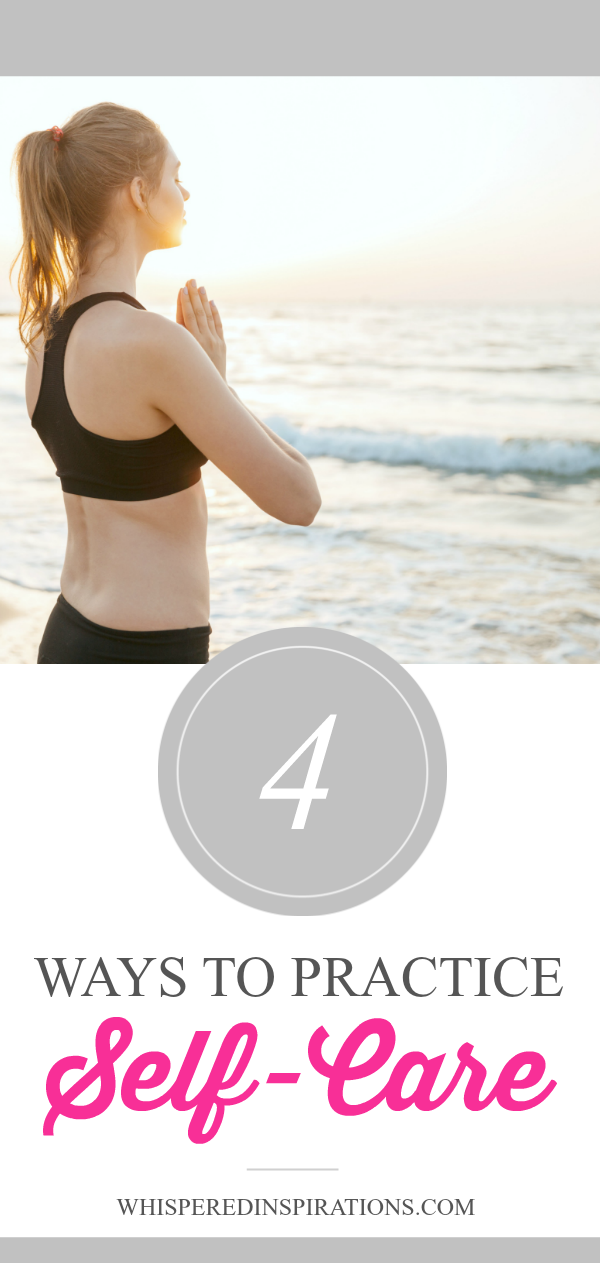 A picture of a woman practicing yoga on a beach, the sunset is behind her. A banner below it reads, 4 ways to practice self-care.