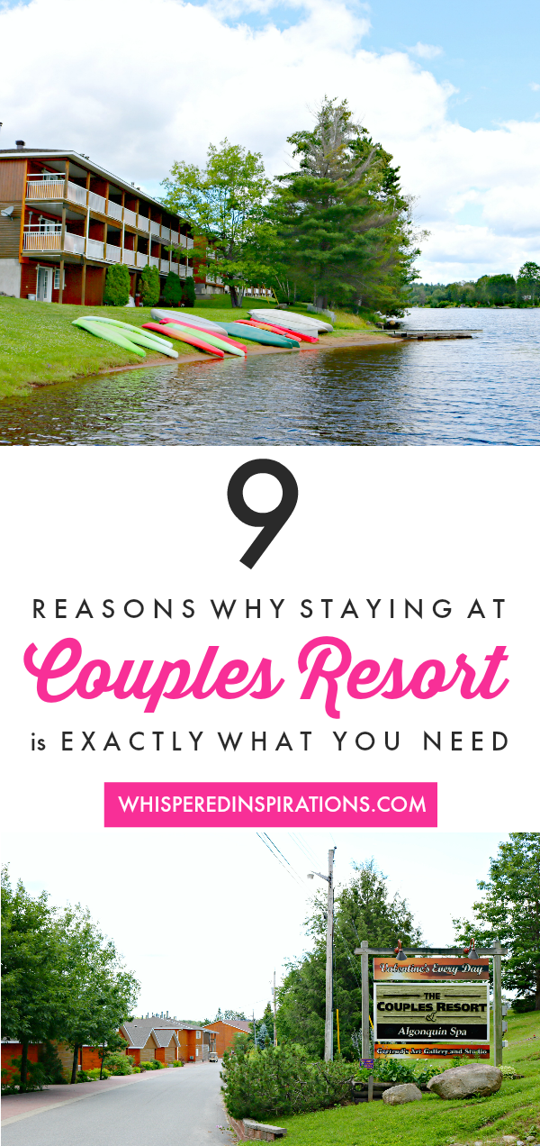 9 Reasons Why Staying at Couples Resort in Algonquin is EXACTLY What You Need!