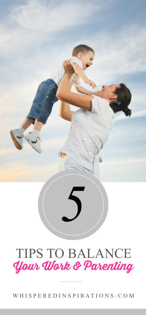 5 Tips on How to Balance Your Work and Parenting! #tips