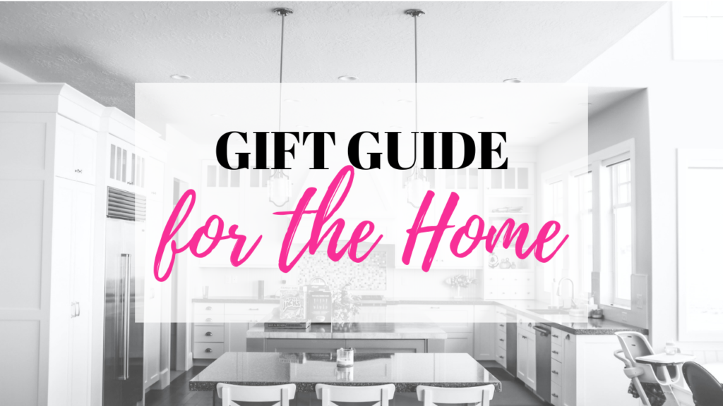 Gift Guide for the Home is show over a kitchen and lived in home.