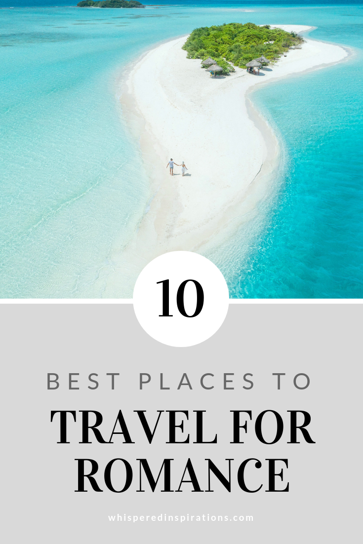 As a couple, you are going to want to travel to destinations that are romantic. Here are 10 best places to travel for romance. #tips #traveltips #couplestravel