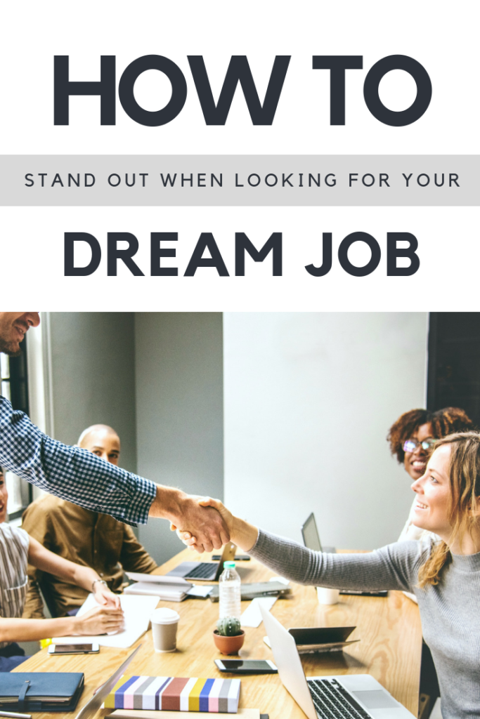 When you have a dream job in mind, it's always important to be able to go after it with gravitas. Here's how to stand out when looking for your dream job! #tips #careertips