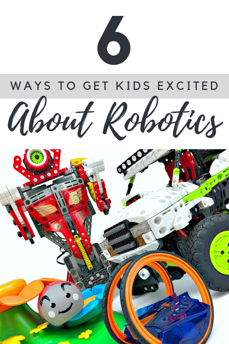 "A banner reads, ""6 Ways to Get Kids Excited About Robotics."" A picture of STEM toys are below it."