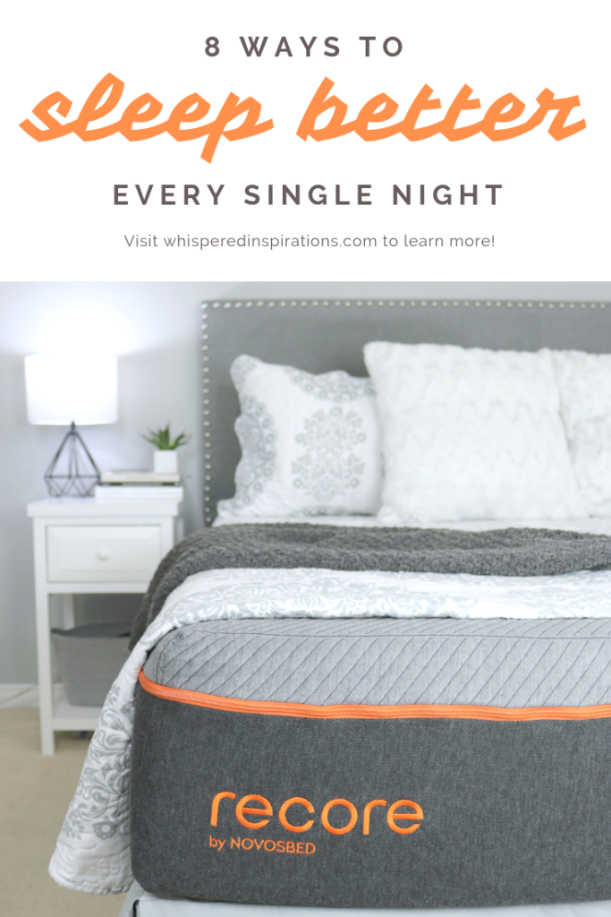 Sleep is essential, we need to get a solid 8 hours of sleep or more. Here are 8 ways to sleep better at night + an honest review of the Recore mattress! #sleeptips #tips #mattressinabox