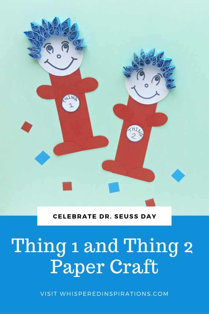 To celebrate Dr. Seuss Day & Dr. Seuss's Birthday, we made these fun Dr. Seuss crafts for kids. Try this Thing 1 and Thing 2 paper craft. #DrSeuss #DrSeussDay #DrSeussCrafts