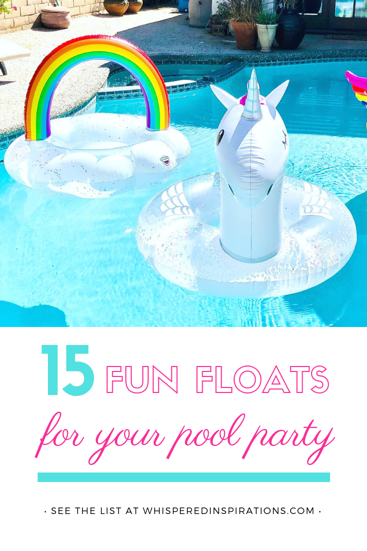 "A picture of unicorn and rainbow pool floats are shown in a pool, a banner below it reads, ""15 Fun Floats for Your Pool Party."""