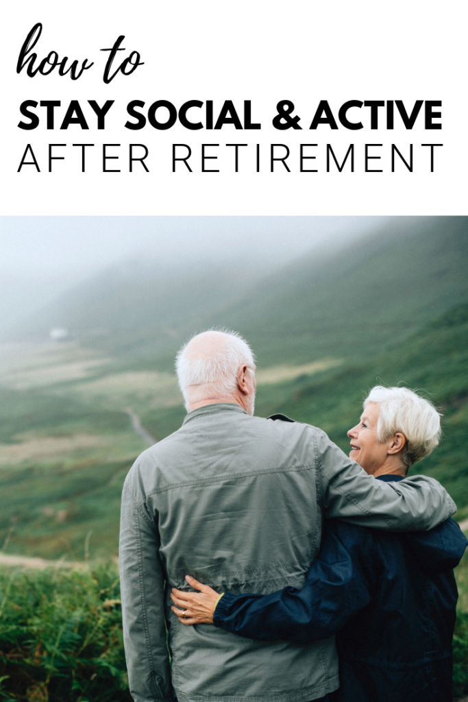 A banner that says 'how to stay social and active after retirement' with a picture of a senior couple embracing atop a hillside.