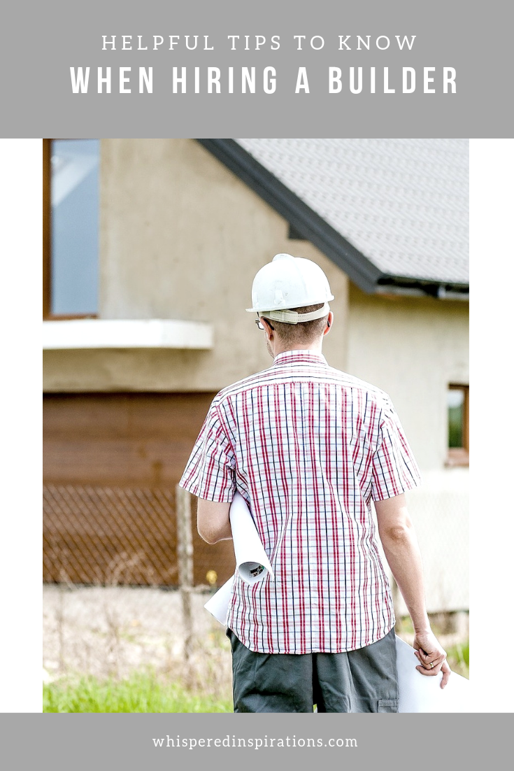 "A banner reads, ""Helpful Tips to Know When Hiring a Builder"" and a man in a hard hat with building plans is pictured in front of a house under construction."