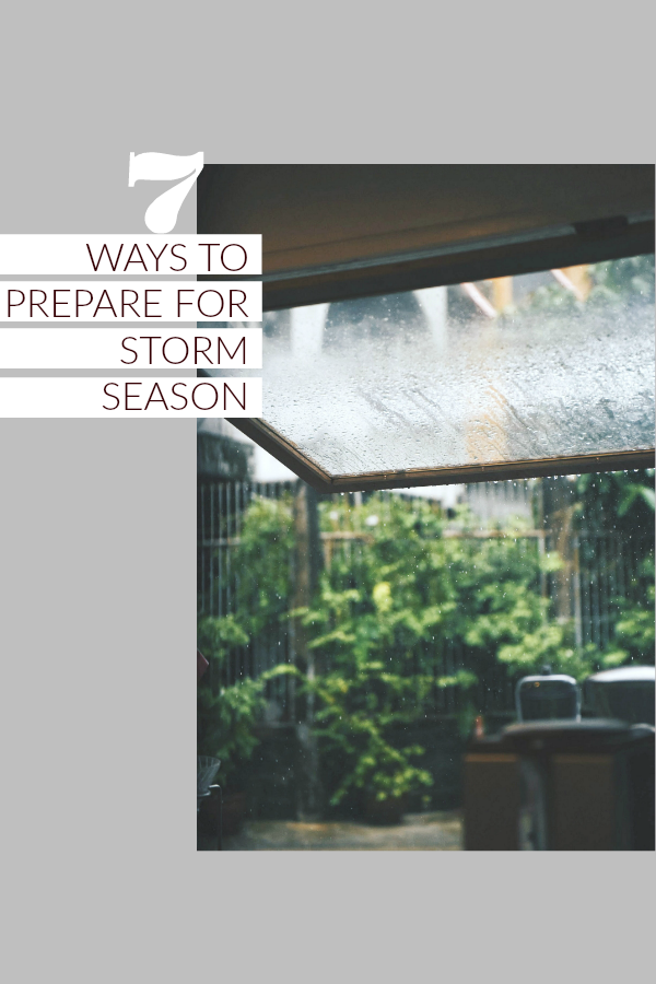 "A picture is shown of a backyard during rainfall, a banner reads '7 ways to prepare for storm season""."