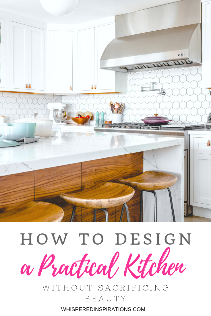 """A beautiful white kitchen with warm tones of wood is pictured, below is a banner that reads, """"How to Design a Practical Kichen without Sacrificing Beauty."""""""