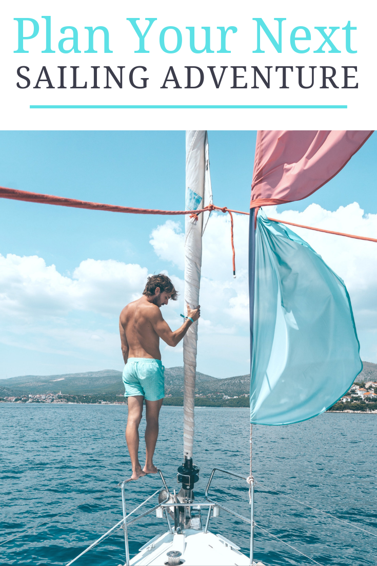 "A banner reads, ""Plan your Next Sailing Adventure"" and a picture of a man on the bow of his sailboat is shown, sailing towards his next adventure."