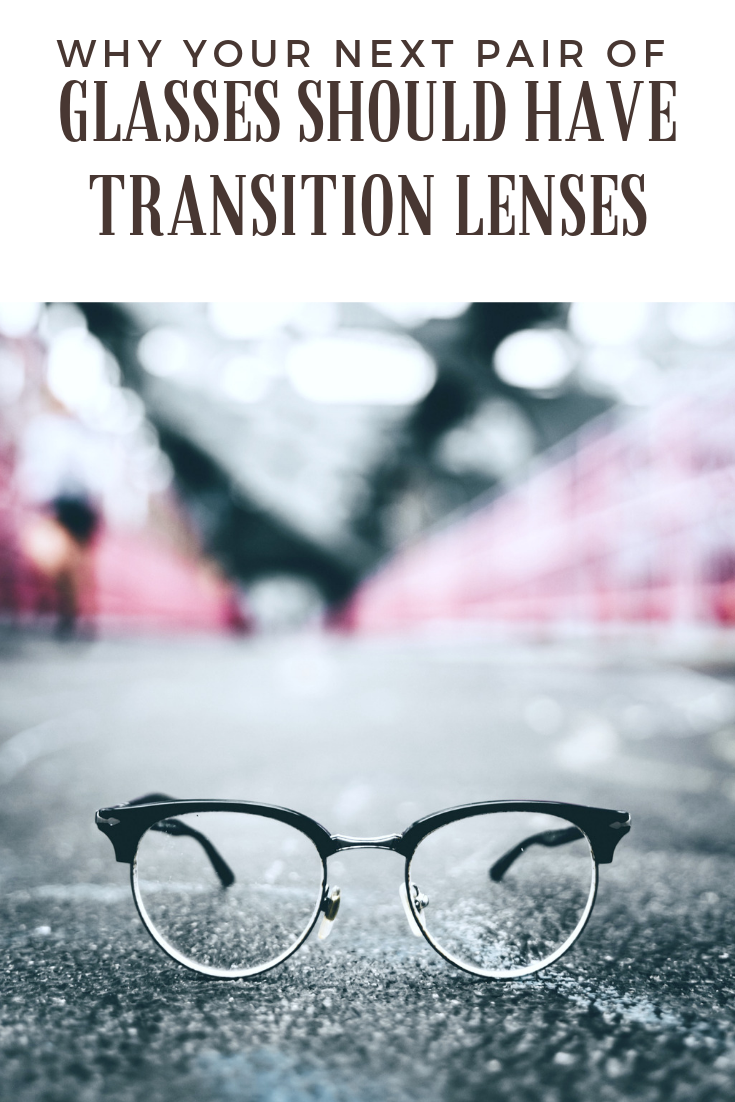"""A pair of glasses are on the pavement and a banner reads, """"Why Your Next Pair of Glasses Should Have Transition Lenses."""""""
