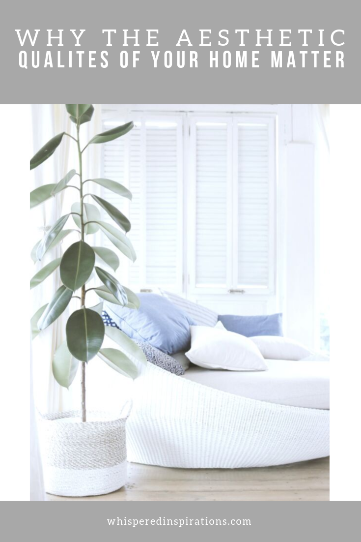 "A banner reads, ""why the aesthetics qualities of your home matter,' a picture of A gorgeous day room with a beautiful house plant next to a large couch."