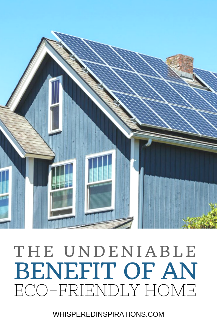 """A nice suburban home with solar panels, against a blue sky. A banner below reads, """"The undeniable benefit of an eco-friendly home."""""""