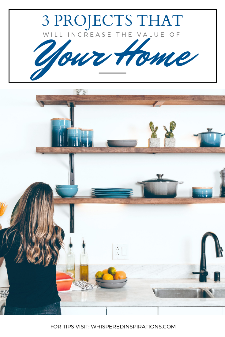 "A banner reads, '3 projects that will help you increase the value of your home,"" below is A woman adds flowers to her beautiful modern kitchen. The kitchen has exposed shelves."