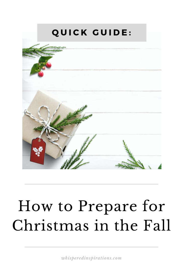 "White shiplap background with holly surrounding an eco-wrapped gift with springs of holly as decoration. A banner reads, ""Quick Guide: How to Prepare for Christmas in the Fall."
