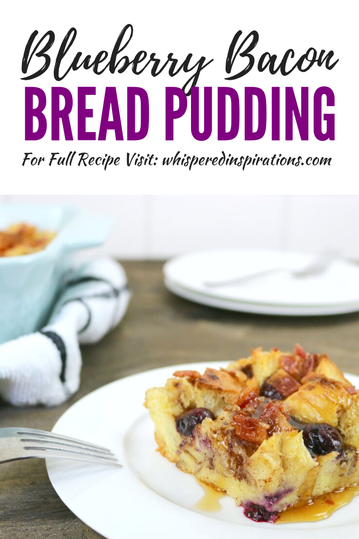 """A banner reads, """"Blueberry Bacon Bread Pudding,"""" A pan of Blueberry Bacon Bread pudding is on a small plate, maple syrup is drizzled on top with a fork."""