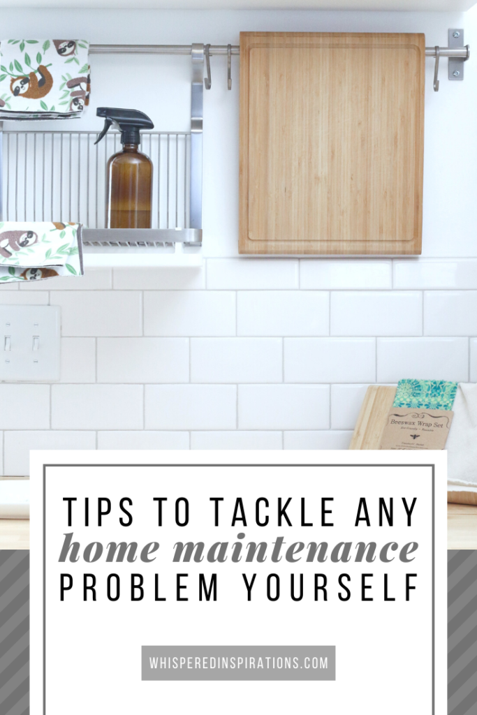 "A kitchen is shown, against subway tiles, you can see a shelf with cleaning products and a cutting board. A banner below reads, ""Tips to tackle any home maintenance problem yourself."""