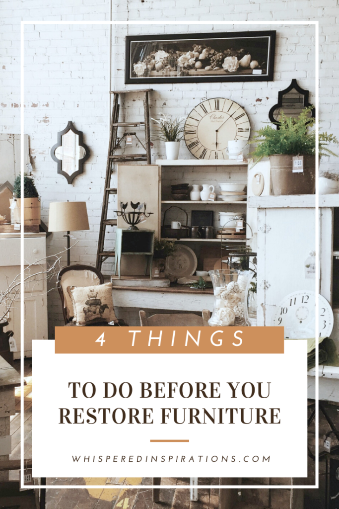 "A banner reads, ""4 things to do before you restore furniture,"" A room full of gorgeous antiques and antique furniture."