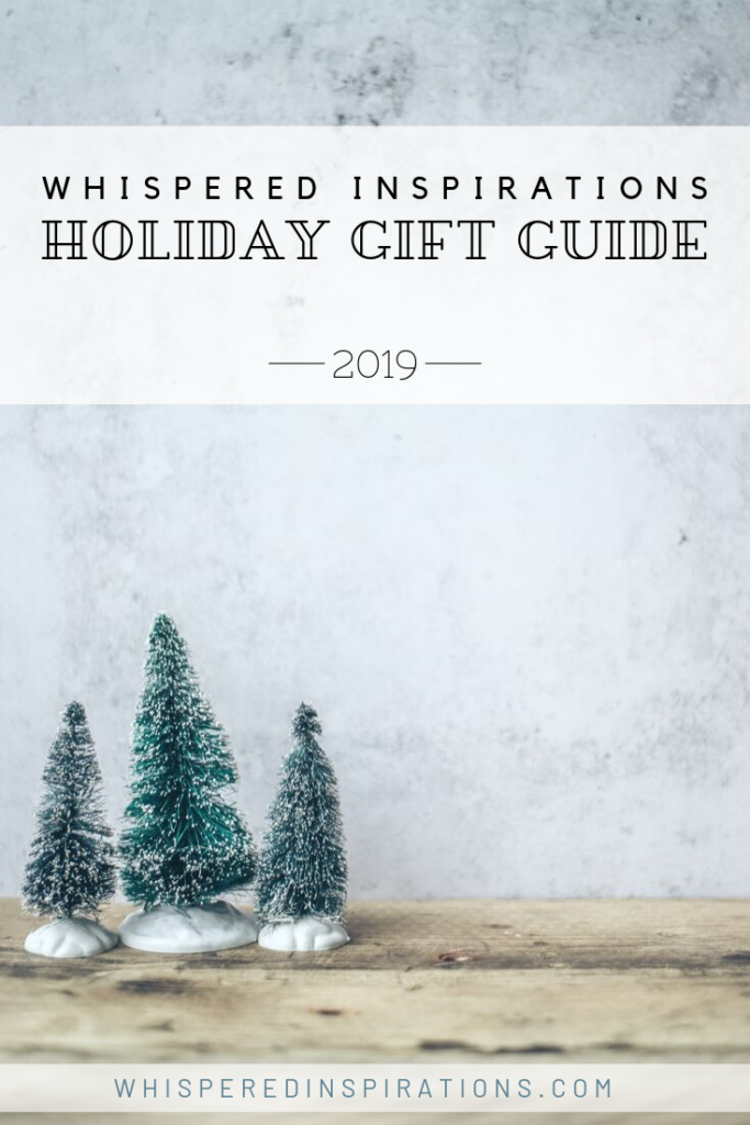 Whispered Inspirations Holiday Gift Guide 2019.