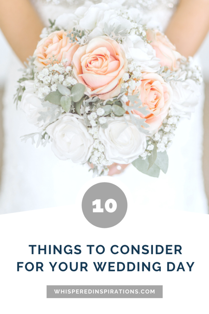 """A bride holds white, coral, and beige roses in a bouquet. Her arms are only visible. A banner reads, """"10 things to consider for your wedding."""""""