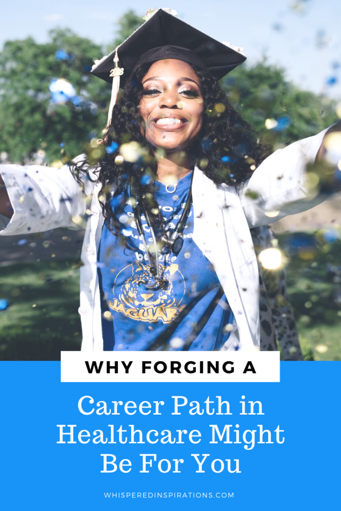 """Woman is graduating after forging a career path in healthcare. She is wearing a graduation cap and a stethoscope and throwing glitter in the air. A banner reads, """"Why forging a career path in healthcare might be for you."""""""