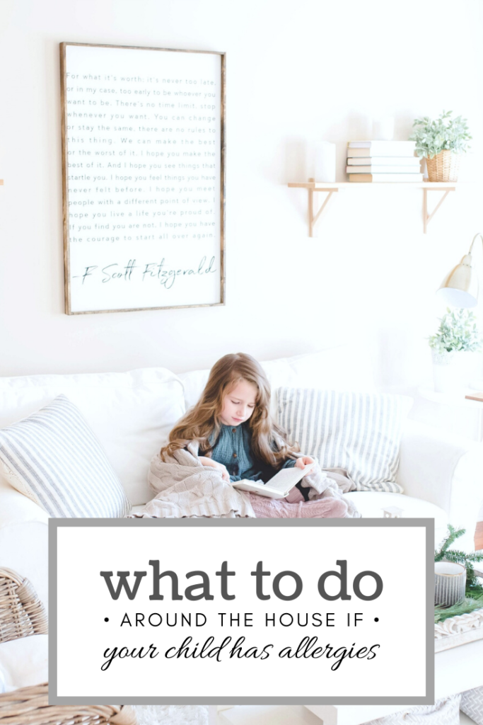 "A little girl sits on a couch in her living room. The living room is bright and stylish. A banner reads, ""What to do around the house if your child has allergies."""