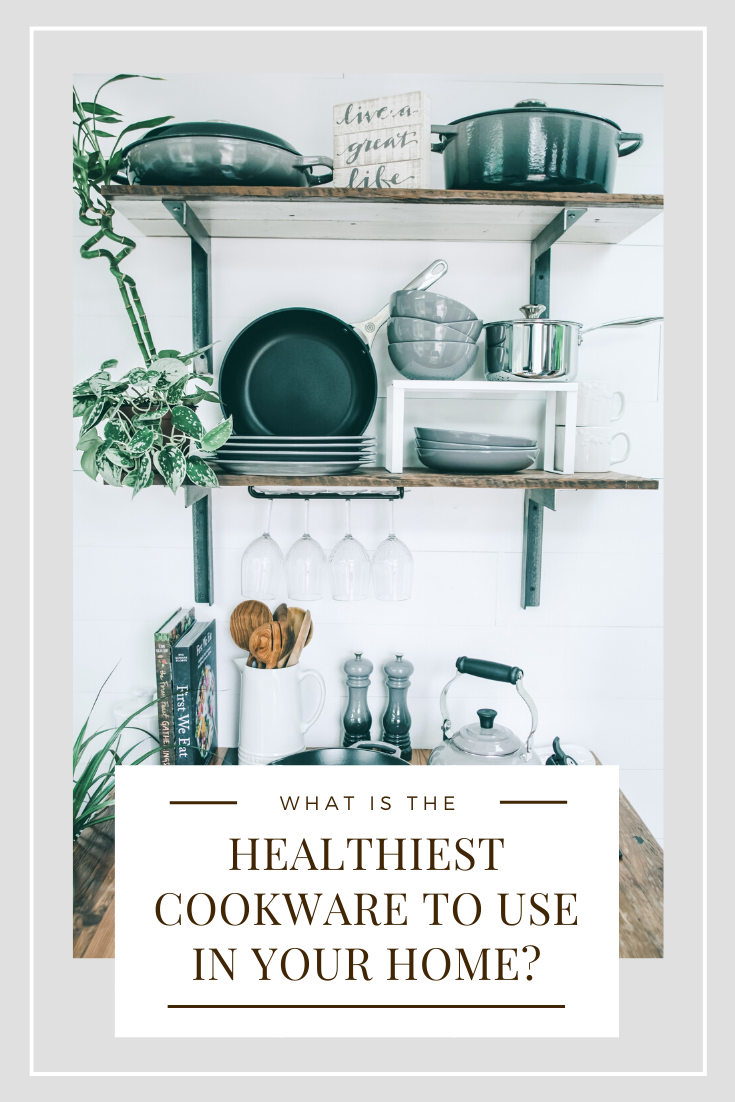 "A gorgeous kitchen with butcher block wood counters, shelves, and cookware being displayed. Showing what is the healthiest cookware to use. A banner reads, ""what is the healthiest cookware to use in your home?"""