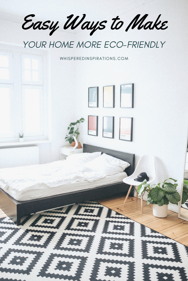 "A banner reads, ""Easy Ways to Make Your Home Eco-Friendly, "" A bedroom with a black and white rug, clean, minimal style, with plants."