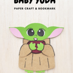 "A banner reads, ""Baby Yoda Paper Craft & Bookmark,"" a picture of the finished Baby Yoda paper craft."