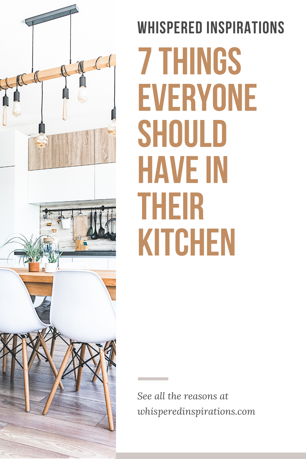 "A beautiful modern farmhouse kitchen with white, brown, and grey accents. A banner reads, ""7 Things Everyone Should Have in their Kitchen."""