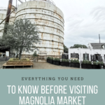 "A picture of the Silos at Magnolia Market. A banner reads, ""Everything You Need to Know Before Visiting Magnolia Market."""