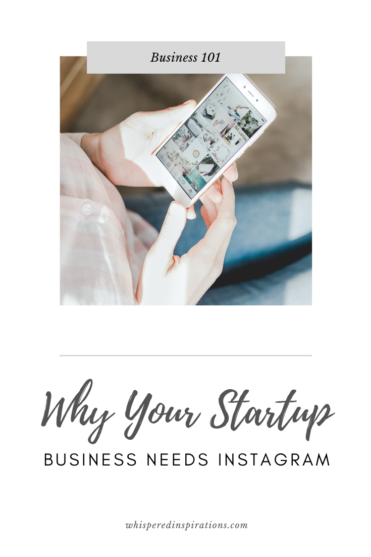 "A woman holds an iPhone with the Instagram app open. A banner reads, ""Why your startup business needs Instagram."""