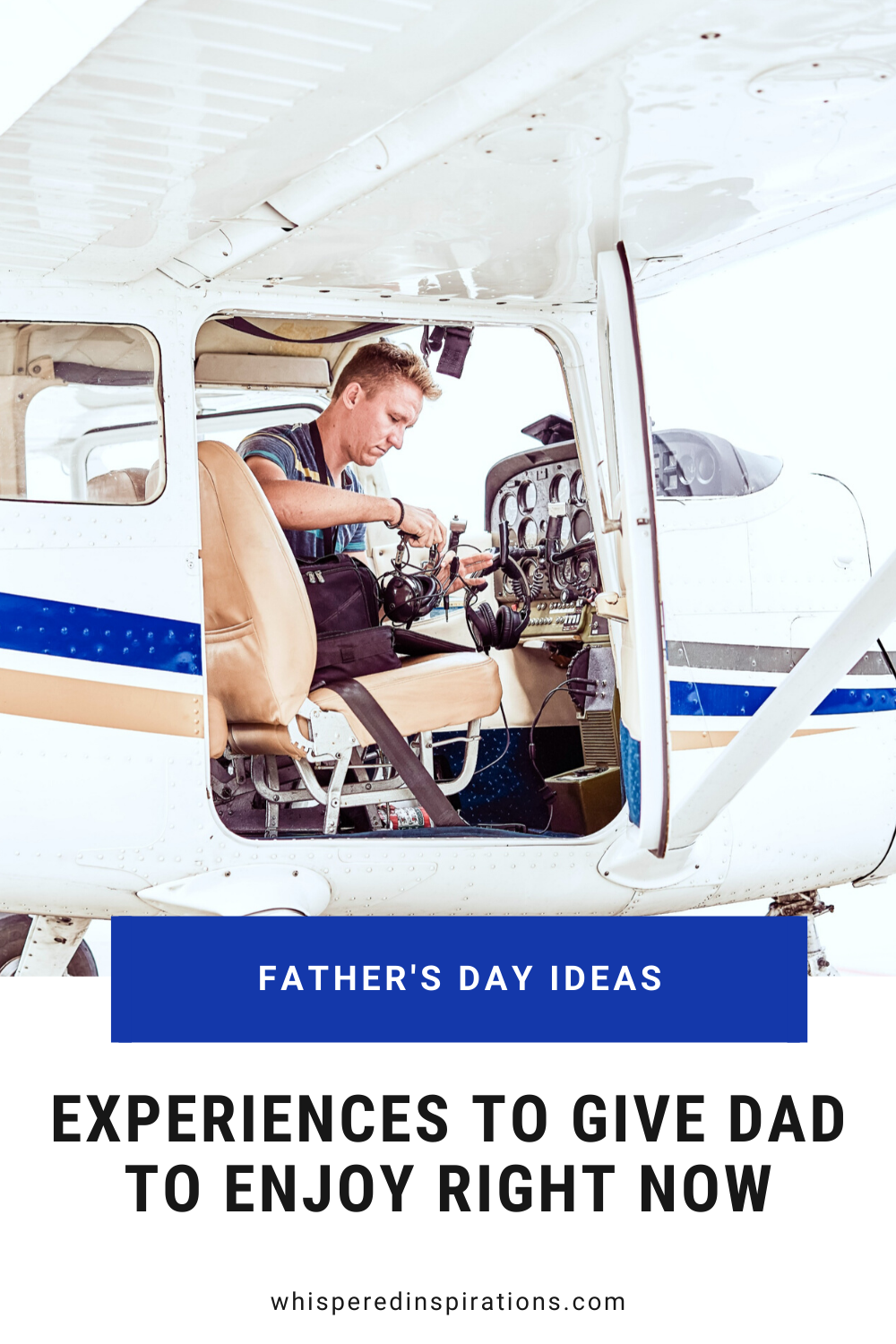 A man is getting ready to fly his own plane. One of many great experiences you can give dad to enjoy Father's Day right now.
